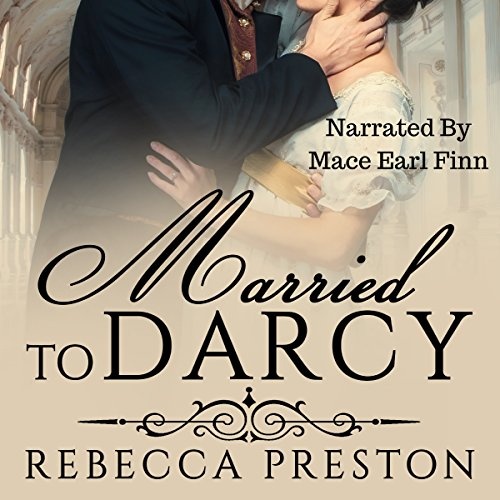 Married to Darcy: A Pride & Prejudice Regency Variation audiobook cover art
