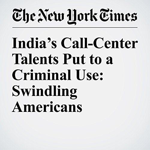 India's Call-Center Talents Put to a Criminal Use: Swindling Americans copertina
