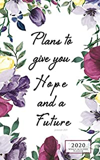 Plans to Give You Hope Weekly Monthly: 12 Month Inspirational Christian Planner Small Portable Diary with Vertical Calendar Days and Appointment Agenda (2020 Bible Quote Planners)