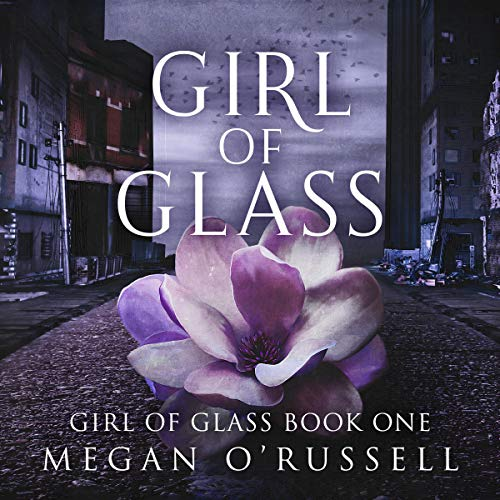 Girl of Glass Audiobook By Megan O'Russell cover art