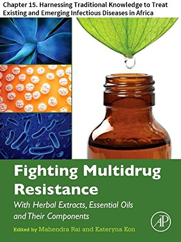 Fighting Multidrug Resistance with Herbal Extracts, Essential Oils and Their Components: Chapter 15. Harnessing Traditional Knowledge toTreat Existing and Emerging InfectiousDiseases in Africa