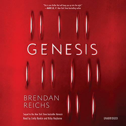 Genesis                   By:                                                                                                                                 Brendan Reichs                               Narrated by:                                                                                                                                 Kirby Heyborne,                                                                                        Emily Rankin                      Length: 15 hrs and 22 mins     33 ratings     Overall 4.5