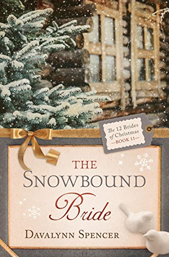 Book: The Snowbound Bride (The 12 Brides of Christmas Book 11) by Davalynn Spencer