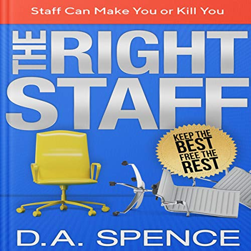 The Right Staff - Keep the Best - Free the Rest cover art
