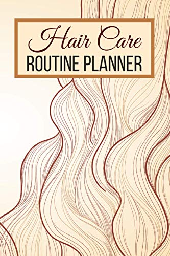 Hair Care Routine Planner: Hair Care Secrets | The Ordinary Hair Care Serum | Hair Beauty Capillary Schedules Gift For Mother, Father, Sister, Brother, Aunt, Uncle, Men, Women
