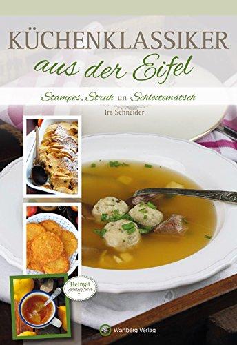 Küchenklassiker aus der Eifel: Stampes, Strüh un Schlootematsch