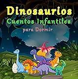 Dinosaurios Cuentos Infantiles para Dormir : Libros para Niñas y Niños | Regalo para un Niño | a Partir de 3 Años