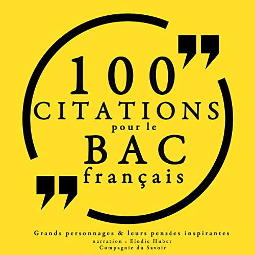 100 citations pour le bac français                   By:                                                                                                                                 divers auteurs                               Narrated by:                                                                                                                                 Élodie Huber                      Length: 25 mins     Not rated yet     Overall 0.0