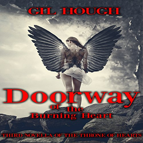 Doorway of the Burning Heart     The Throne of Hearts, Book 3              By:                                                                                                                                 Gil Hough                               Narrated by:                                                                                                                                 Gil Hough                      Length: 2 hrs and 15 mins     Not rated yet     Overall 0.0
