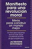 Manifiesto para una revolución moral: Ideas para construir un mundo mejor (Sin colección)