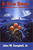 A New Dawn: The Complete Don A. Stuart Stories (Nesfa's Choice Series, Volume 22)