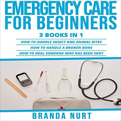 Emergency Care for Beginners: 3 Books in 1 Titelbild