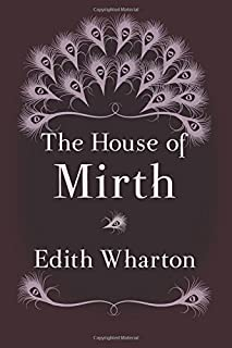 The House of Mirth: Original and Unabridged