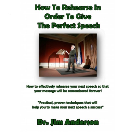 How to Rehearse in Order to Give the Perfect Speech audiobook cover art