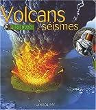 Les Volcans et séismes - Larousse - 05/03/2008