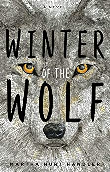 Winter of the Wolf by [Martha Hunt Handler]