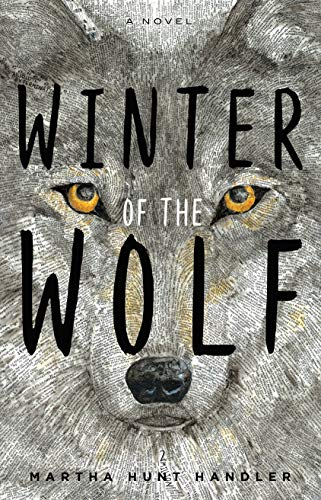 Winter of the Wolf by [Martha Handler]