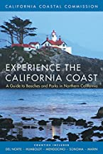 Experience the California Coast: A Guide to Beaches and Parks in Northern California: Counties Included: Del Norte, Humbol...