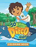 Go,Diego,Go! Coloring Book: JUMBO Coloring Book For Kids | Ages 2-13+ Go,Diego,Go! Colouring Book Gift For Children