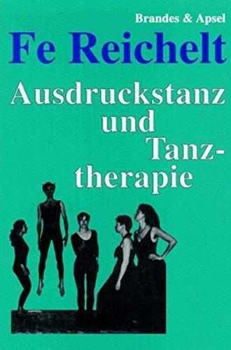 Ausdruckstanz und Tanztherapie: Theoretische Grundlagen und ein Modellversuch