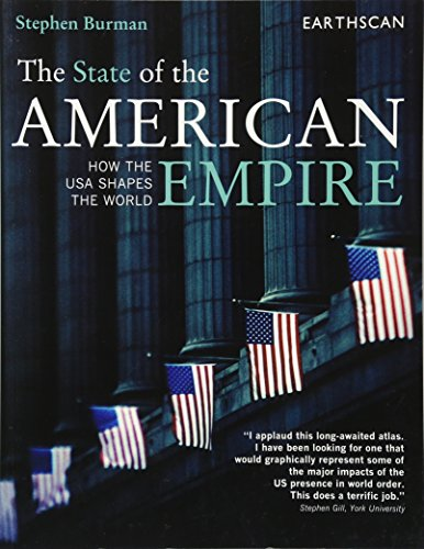 The State of the American Empire: How the USA Shapes the World (The Earthscan Atlas)