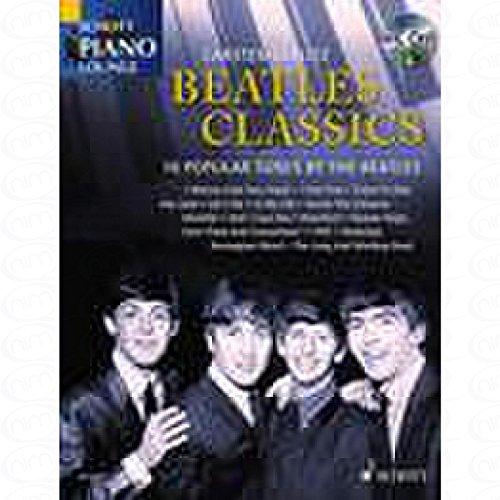CLASSICS - arrangiert für Klavier - mit CD [Noten/Sheetmusic] Komponist : Beatles aus der Reihe: SCHOTT PIANO LOUNGE