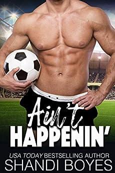 Ain't Happenin' (Ballsy Boys Book 2) by [Shandi Boyes]