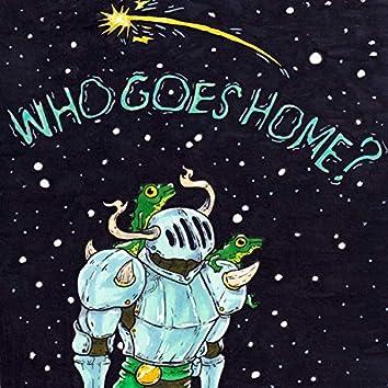 Who Goes Home? (feat. Wes Ahrens, Gabriel Fischer & Micah Fischer)