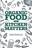 Organic Food and Kitchen Matters (English Edition)