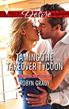 Taming the Takeover Tycoon (Harlequin Desire\Dynasties: The Lassiters) by Robyn Grady (2014-08-05)