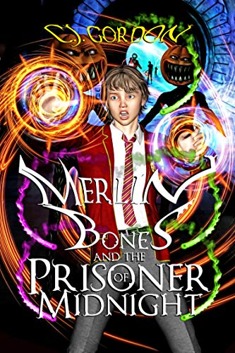 Merlin Bones and the Prisoner of Midnight (Merlin Bones Law of Magic Book 3) (English Edition)