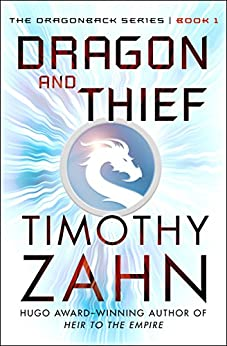 Dragon and Thief (The Dragonback Series Book 1) by [Timothy Zahn]