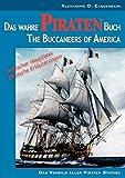 Das wahre Piraten Buch - The Buccaneers of America: [oder: The Pirates of Panama; zweisprachige Ausgabe] (German Edition)
