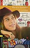 Oxford Bookworms Library: Level 1:: Maria 039 s Summer in London: Graded readers for secondary and adult learners