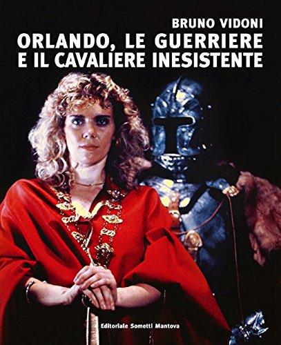 Bruno Vidoni. Orlando, le guerriere e il cavaliere inesistente. Ediz. illustrata