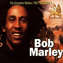 The Complete Wailers: 1967-1972, Part 1 by Bob Marley