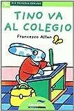 Tino va al colegio (letra de palo): 4 (Mis Primeras Páginas)