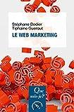 Le web marketing: « Que sais-je ? » n° 3905