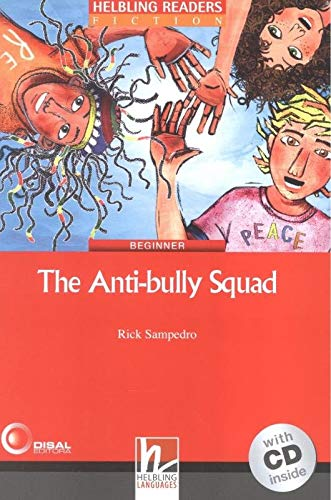 The Anti-bully Squad. Livello 2 (A1-A2). Helbling Readers Red Series. Con espansione online. Con CD-Audio [Lingua inglese]