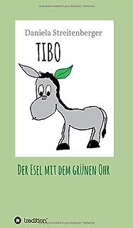 Tibo: Der Esel mit dem grünen Ohr