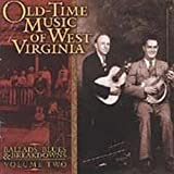 Old Time Music of W Virginia: Ballads, Blues & Breakdowns, Vol. 2 by Old-Time Music of West Virg (2000-02-10)