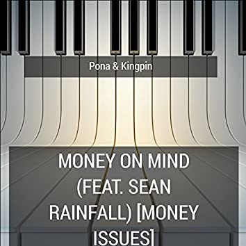 Money on Mind (feat. Sean Rainfall) [Money Issues]