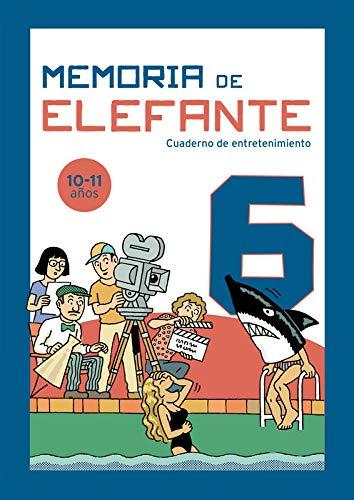 Memoria de elefante 6: cuaderno infantil: Cuadernillo para niños de 10 y 11 años: sexto de primaria: Cuadernillo de actividades (cuadernos de actividades)