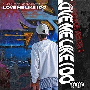 Love Me Like I Do