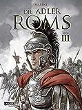 Die Adler Roms 3: Die Adler Roms 3: Ein historischer Roman als Comic (German Edition)