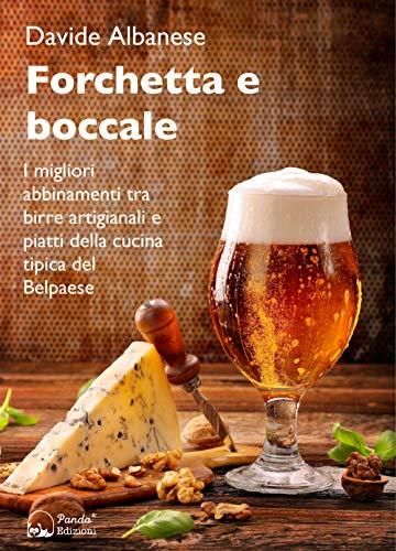 Forchetta e boccale. I migliori abbinamenti tra birre artigianali e piatti della cucina tipica del Belpaese