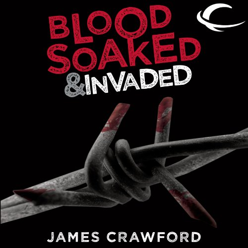 Blood Soaked and Invaded audiobook cover art
