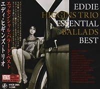 Essential Ballads Best by Eddie Higgins (2010-03-30)