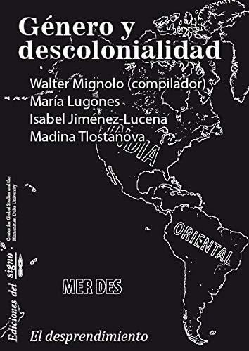 Género y Descolonialidad - Colección El Desprendimiento