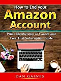 How to End your Amazon Account Prime...